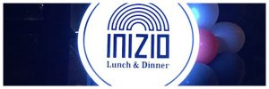 INIZIO RESTAURANT Lunch and Dinner