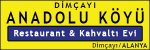 Dim Çayı Anadolu Köyü Restaurant